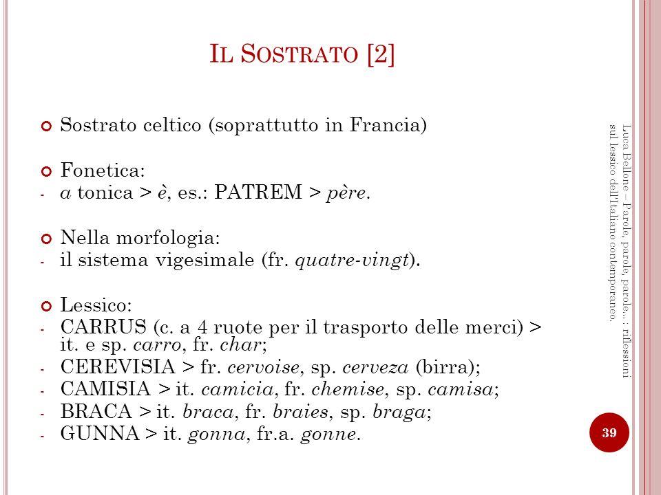 Il Sostrato [2] Sostrato celtico (soprattutto in Francia) Fonetica: